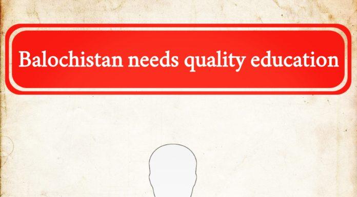 Balochistan needs Quality education