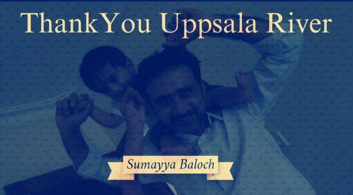Thank you Uppsala River Sumayya Baloch
