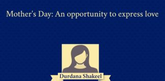 Mother's Day: An opportunity to express love Durdana Shakeel