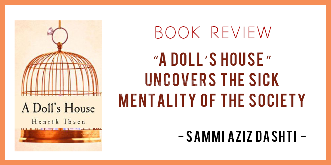 """A Doll's House"" uncovers the sick mentality of the society"
