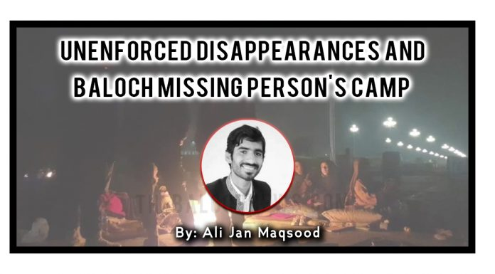 Unenforced disappearances and Baloch missing persons' camp