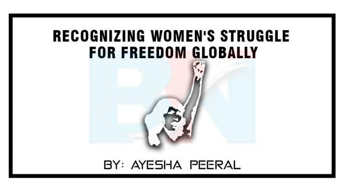 Recognizing womens struggle for freedom globally International Women Day 2021
