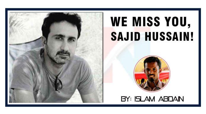 We Miss you Sajid Hussain by Islam Abdain