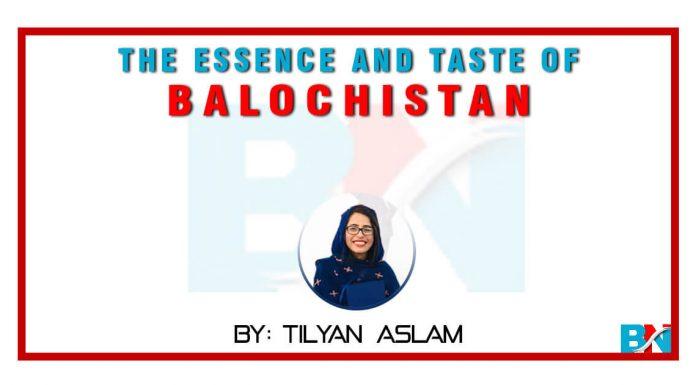 the essence and taste of balochistan Tilyan Aslam