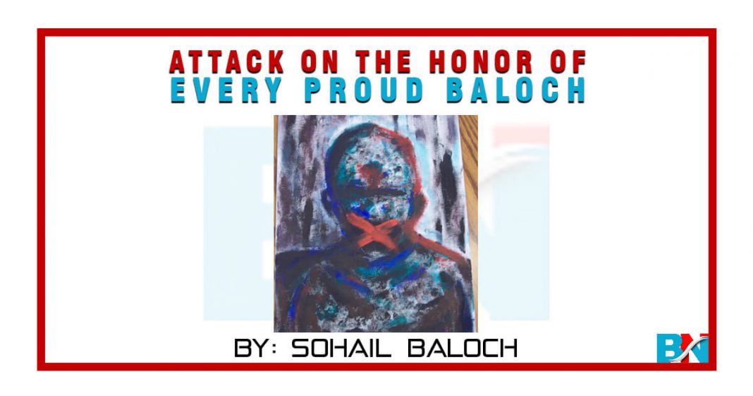 Attack on the honor of every proud Baloch