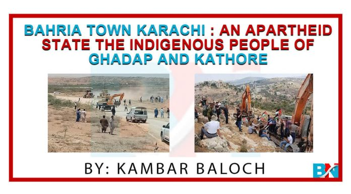 Bahria Town Karachi -An apartheid state for the indigenous people of Ghadap and Kathore - The Baloch News