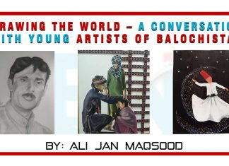Drawing the world – a conversation with young artists of Balochistan