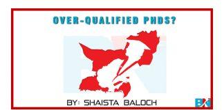 Over-qualified PhDs by shaista Baloch
