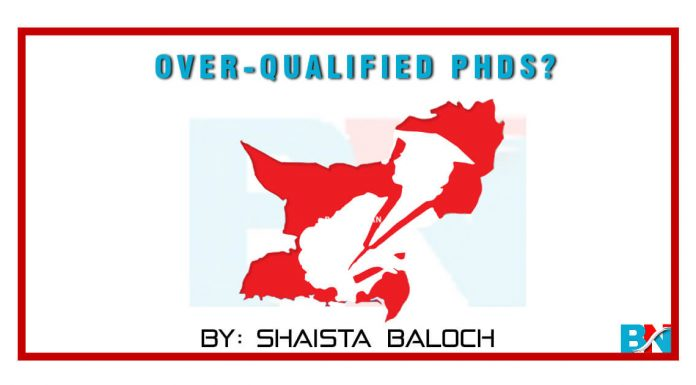 Over-qualified PhDs by shaista Baloch