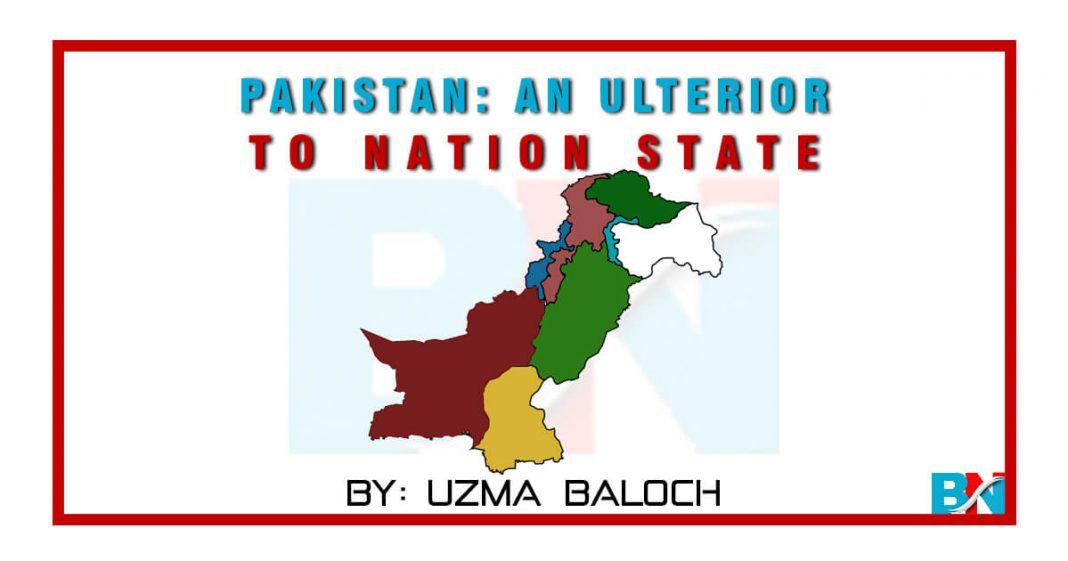 Pakistan An Ulterior To Nation State by uzma Baloch