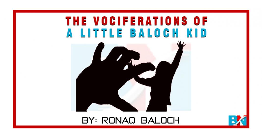 The Vociferations of a Little Baloch Kid