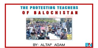 The protesting Teachers of Balochistan by Altaf Adam