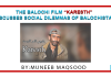 The Balochi film Karesth discusses social dilemmas of Balochistan